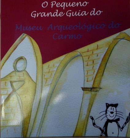 O Pequeno Grande Guía do Museu Arqueológíco do Carmo