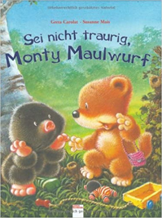 Sei nicht traurig, Monty Maulwurf