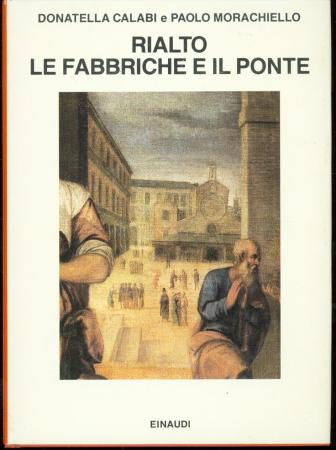 Rialto: le fabbriche e il ponte, 1514-1591